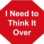 """How to handle objections-""""I want to think about it"""""""
