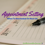 Appointment Setting-When To Reschedule Or Move On
