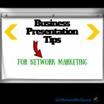 Business Presentation Tips For Network Marketing