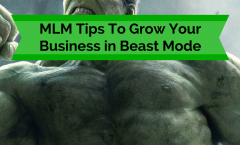 MLM Tips To Grow Your Business in Beast Mode