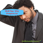 MLM Tips- Why Prospects Lie