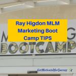 Ray Higdon MLM Marketing Boot Camp Tips