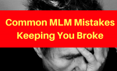 Common MLM Mistakes Keeping You Broke