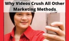 Why Videos Crush All Other Marketing Methods